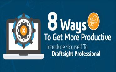 8 Ways to Get More Productive with DraftSight Professional (Infographic)