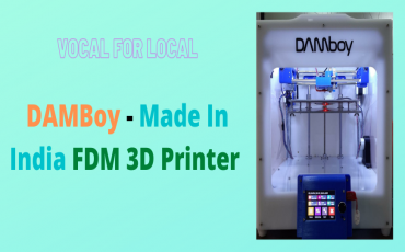 DAMBOY – A 3D Printer which is Made in India