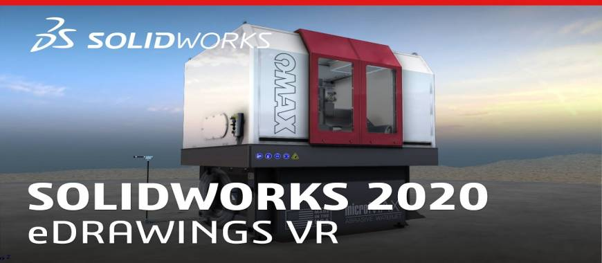 Customers Can Experience SOLIDWORKS Virtual Reality in eDrawings 2020